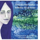 Birthe Jue Lindhardt, Birthe Juel Lindhardt, Lone Rytsel - Ord til eftertanke - billeder til nydelse