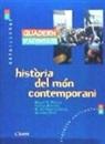 Miquel Àngel . . . [et al. ] Alarcia - Història del món contemporani. Quadern d'activitat