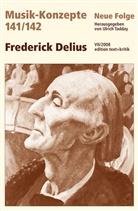 Heinz-Klaus Metzger, Rainer Riehn, Ulrich Tadday - Musik-Konzepte, Neue Folge - 141/142: Frederick Delius