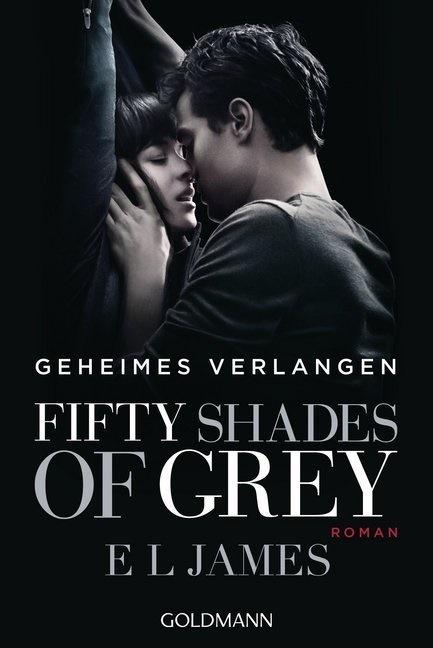 E L James - Fifty Shades of Grey - Geheimes Verlangen - Roman