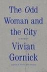 Vivian Gornick, Vivian Gotnick - The Odd Woman and the City