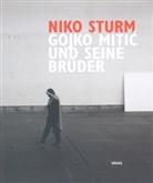 Niko Sturm - Gojko Miti und seine Brüder