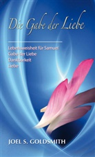 Joel S Goldsmith, Joel S. Goldsmith - Die Gabe der Liebe