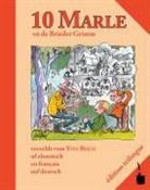 Jacob Grimm, Wilhelm Grimm - 10 Marle vo de Brieder Grimm verzehlt vom Yves Bisch uf elsassisch, en français, auf deutsch