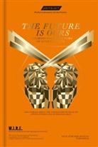Simone Achermann, Stephan Sigrist, Burkhard Varnholt, Kristina Milkovic, Sachin Teng, Think Tank für Wirtschaft W.I.R.E. - Abstract No. 13 - The Future is ours