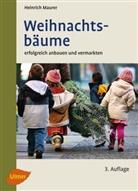 Heinrich Maurer - Weihnachtsbäume erfolgreich anbauen und vermarkten