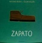 Antonio Rubio, Óscar Villán Seoane - Zapato