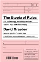 David Graeber - The Utopia of Rules