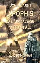 John Barns, Verlag DeBehr - APOPHIS - Die Apokalypse aus dem All