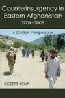 Robert Kemp - Counterinsurgency in Eastern Afghanistan 2004-2008