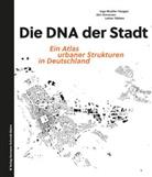 Ing Mueller-Haagen, Inga Mueller-Haagen, Jör Simonsen, Jörn Simonsen, Lothar Többen - Die DNA der Stadt.