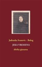 Jadranka Ivanovic - Bolog, Jadranka Ivanovic-Bolog - Jeka Vremena