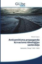 Rihards Sisojevs - Antisemitisma propaganda ka nacisma ideolo ijas sastavda a