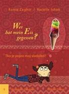 Racelle Ishak, Rania Zaghir, Racelle Ishak - Wer hat mein Eis gegessen? Kroatisch-Deutsch. Tko je pojeo moj sladoled?