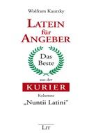 Wolfram Kautzky - Latein für Angeber