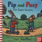 Nosy Crow, Axel Scheffler, Axel Scheffler - Pip and Posy The Super Scooter