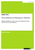 Habib Tekin - Power Relations in Shakespeare's Macbeth