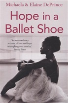 Elaine Deprince, Michaela Deprince - Hope in a Ballet Shoe
