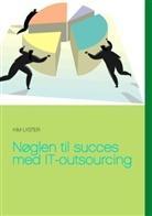 Kim Lyster - Nøglen til succes med IT-outsourcing