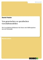 Daniel Hasler - Von generischen zu spezifischen Geschäftsmodellen