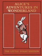 Lewis Carroll, John Tenniel - Alice's Adventures in Wonderland