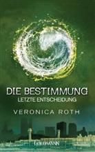Veronica Roth - Die Bestimmung - Letzte Entscheidung