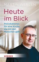 Martin Werlen - Heute im Blick