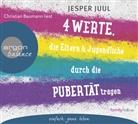 Jesper Juul, Christian Baumann - Vier Werte, die Eltern und Jugendliche durch die Pubertät tragen, 2 Audio-CDs (Hörbuch)