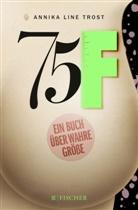 Annika Line Trost - 75F - Ein Buch über wahre Größe