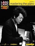 Lang Lang, Lang Lang - Lang Lang Piano Academy: Mastering the Piano Level 3 Deutsche Ausgabe