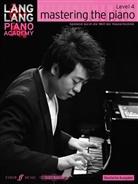 Lang Lang, Lang Lang - Lang Lang Piano Academy: Mastering the Piano Level 4 Deutsche Ausgabe