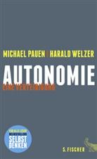Michael Pauen, Michael (Prof. Dr. Pauen, Harald Welzer, Harald (Prof. D Welzer - Autonomie