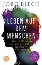 Jörg Blech - Leben auf dem Menschen