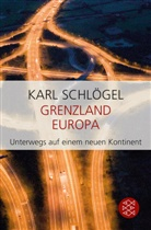 Karl Schlögel - Grenzland Europa