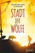 Christian Linker - Stadt der Wölfe