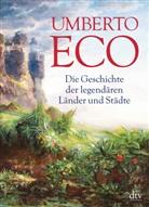 Umberto Eco - Die Geschichte der legendären Länder und Städte
