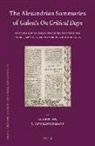 Gerrit Bos, Y. Tzvi Langermann - The Alexandrian Summaries of Galen's on Critical Days: Editions and Translations of the Two Versions of the Jawāmiʿ, with an Introduction an