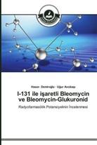 U ur Avc ba, Ugur Avcibasi, Hasan Demiro lu, Hasan Demiroglu - I-131 ile i aretli Bleomycin ve Bleomycin-Glukuronid