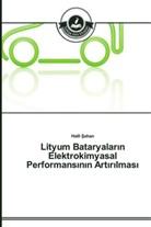 Halil ahan, Halil Sahan - Lityum Bataryalarin Elektrokimyasal Performansinin Artirilmasi