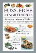 Valerie Ferguson - Fuss-Free 4 Ingredients - An Inspiring Collection of Fabulous, Fast Recipes With Only Four
