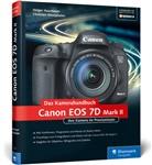 Holge Haarmeyer, Holger Haarmeyer, Christian Westphalen - Canon EOS 7D Mark II. Das Kamerahandbuch
