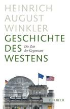 Heinrich August Winkler - Geschichte des Westens - 4: Die Zeit der Gegenwart
