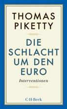 Thomas Piketty - Die Schlacht um den Euro