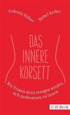 Gabriela Häfner, Bärbe Kerber, Bärbel Kerber - Das innere Korsett