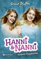 Enid Blyton - Hanni und Nanni - Hanni und Nanni suchen Gespenster