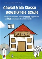 Anke Billing, Stefa Schanzenbächer, Stefan Schanzenbächer, Anja Boretzki - Gewaltfreie Klasse - gewaltfreie Schule, m. 1 CD-ROM