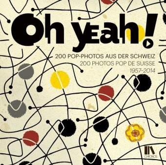 Samuel Mumenthaler,  Museum für Kommunikation,  Museum für Kommunikation, Kurt Stadelmann - Oh yeah! - 200 Pop-Photos aus der Schweiz / 200 photos pop de Suisse, 1957-2014