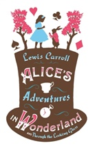Lewis Carroll, John Tenniel - Alice's Adventures in Wonderland, and Through the Looking Glass