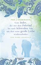 Per J Andersson, Per J. Andersson, Susanne Dahmann - Vom Inder, der mit dem Fahrrad bis nach Schweden fuhr, um dort seine große Liebe wiederzufinden