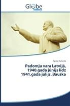 Agnija Ruhocka - Padomju vara Latvija, 1940.gada junijs lidz 1941.gada julijs. Bauska